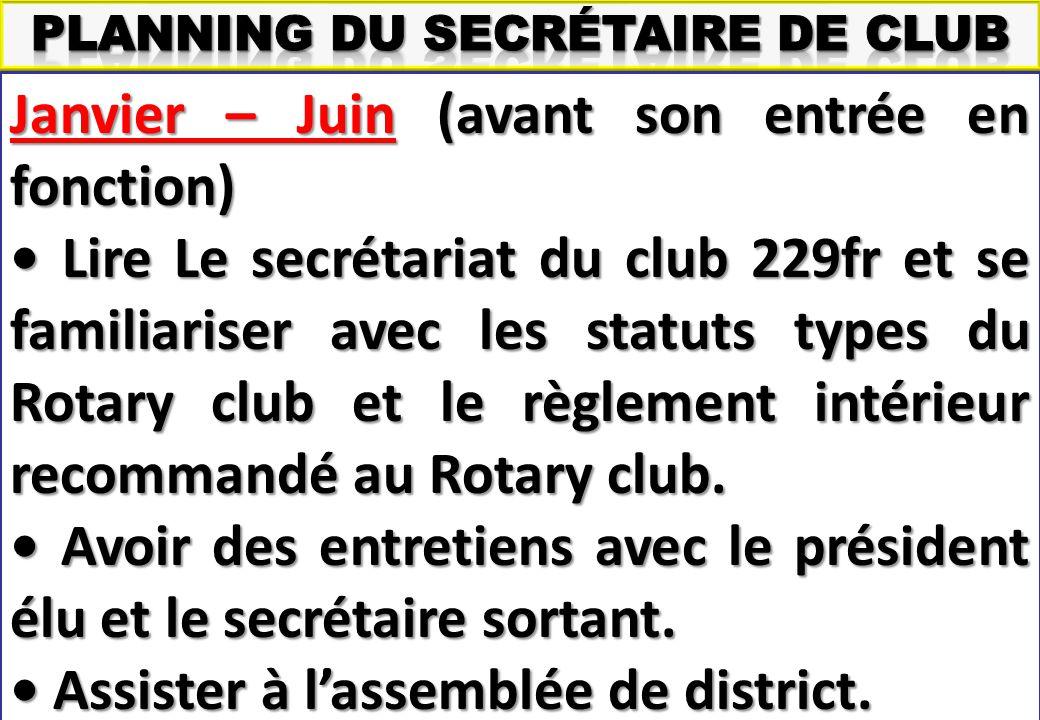 SEMINAIRE DE FORMATION SUR LE SECRETAIRE DU CLUB Janvier – Juin (avant son entrée en fonction) Lire Le secrétariat du club 229fr et se familiariser avec les statuts types du Rotary club et le règlement intérieur recommandé au Rotary club.