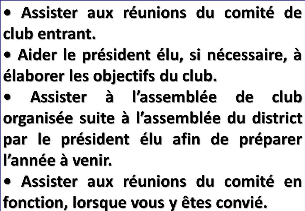 SEMINAIRE DE FORMATION SUR LE SECRETAIRE DU CLUB Confirmez auprès du secrétaire actuel que les archives du R.I.
