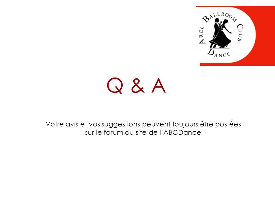 Q & A Votre avis et vos suggestions peuvent toujours être postées sur le forum du site de l'ABCDance
