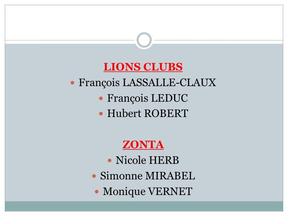 LIONS CLUBS François LASSALLE-CLAUX François LEDUC Hubert ROBERT ZONTA Nicole HERB Simonne MIRABEL Monique VERNET