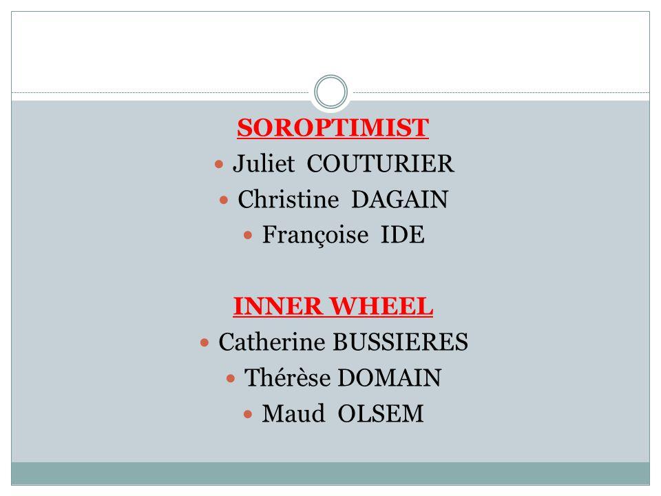 SOROPTIMIST Juliet COUTURIER Christine DAGAIN Françoise IDE INNER WHEEL Catherine BUSSIERES Thérèse DOMAIN Maud OLSEM