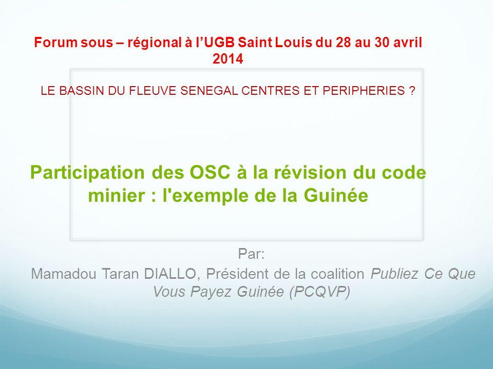Forum sous – régional à l'UGB Saint Louis du 28 au 30 avril 2014 LE BASSIN DU FLEUVE SENEGAL CENTRES ET PERIPHERIES ? Participation des OSC à la révis