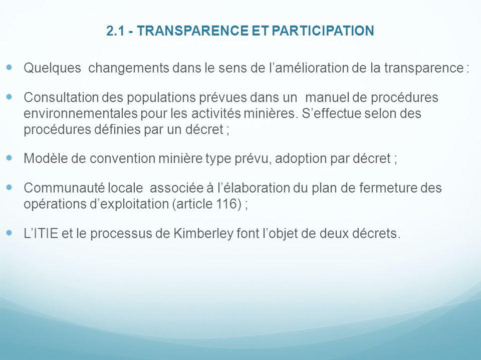 2.1 - TRANSPARENCE ET PARTICIPATION Quelques changements dans le sens de l'amélioration de la transparence : Consultation des populations prévues dans