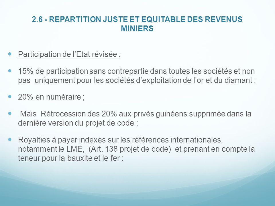2.6 - REPARTITION JUSTE ET EQUITABLE DES REVENUS MINIERS Participation de l'Etat révisée : 15% de participation sans contrepartie dans toutes les soci