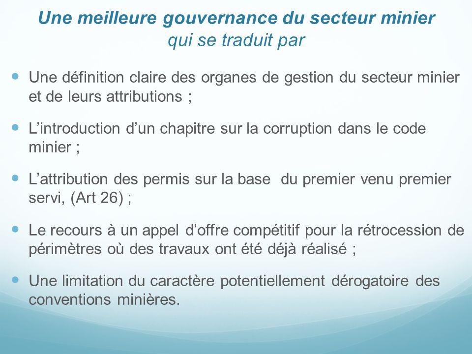 Une meilleure gouvernance du secteur minier qui se traduit par Une définition claire des organes de gestion du secteur minier et de leurs attributions