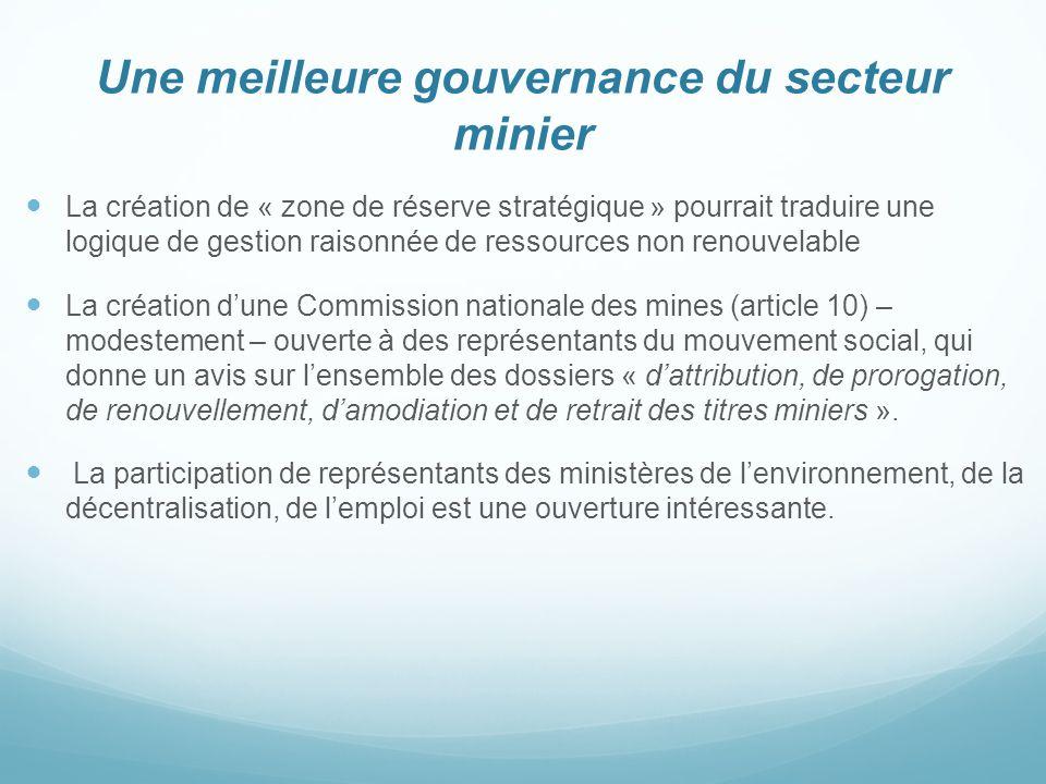 Une meilleure gouvernance du secteur minier La création de « zone de réserve stratégique » pourrait traduire une logique de gestion raisonnée de resso