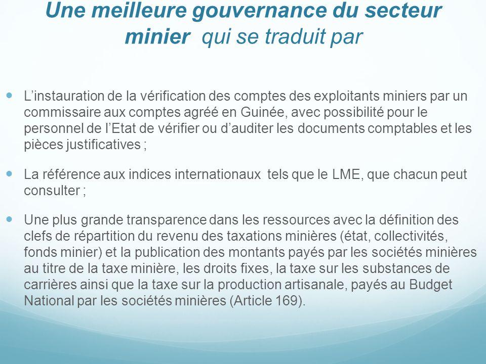 Une meilleure gouvernance du secteur minier qui se traduit par L'instauration de la vérification des comptes des exploitants miniers par un commissair