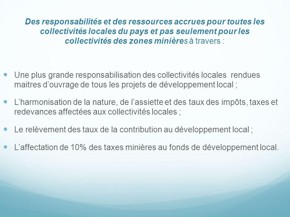 Des responsabilités et des ressources accrues pour toutes les collectivités locales du pays et pas seulement pour les collectivités des zones minières