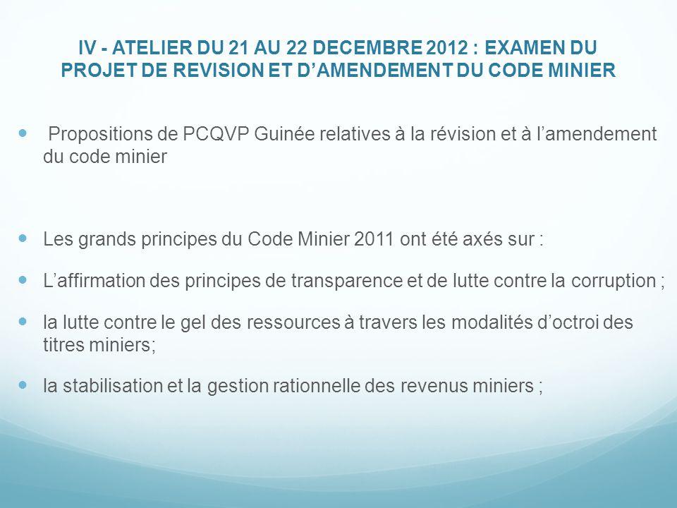IV - ATELIER DU 21 AU 22 DECEMBRE 2012 : EXAMEN DU PROJET DE REVISION ET D'AMENDEMENT DU CODE MINIER Propositions de PCQVP Guinée relatives à la révis