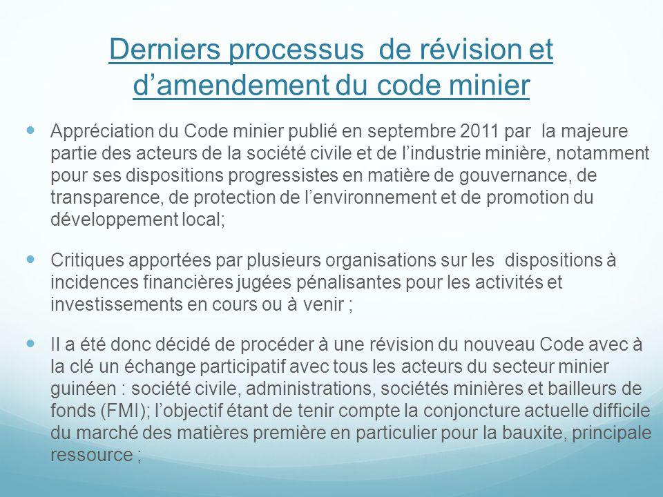 Derniers processus de révision et d'amendement du code minier Appréciation du Code minier publié en septembre 2011 par la majeure partie des acteurs d