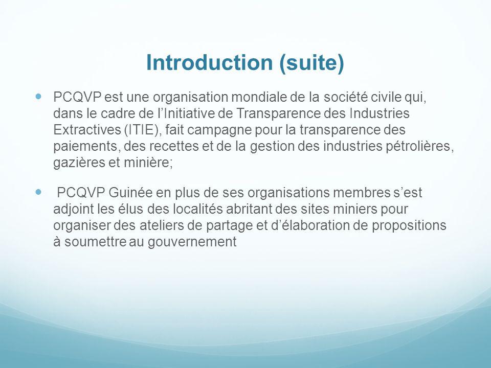 Introduction (suite) PCQVP est une organisation mondiale de la société civile qui, dans le cadre de l'Initiative de Transparence des Industries Extrac