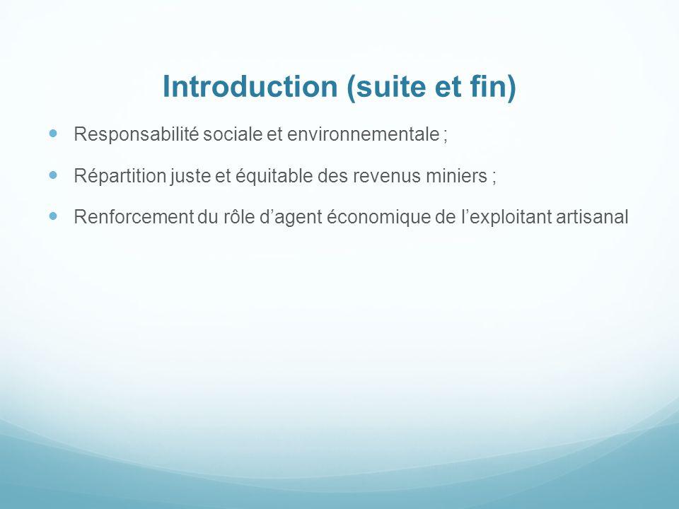 Introduction (suite et fin) Responsabilité sociale et environnementale ; Répartition juste et équitable des revenus miniers ; Renforcement du rôle d'a