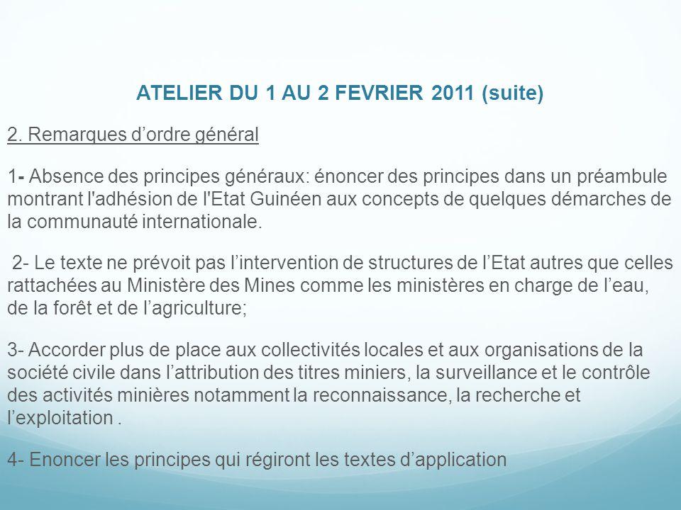 ATELIER DU 1 AU 2 FEVRIER 2011 (suite) 2. Remarques d'ordre général 1- Absence des principes généraux: énoncer des principes dans un préambule montran