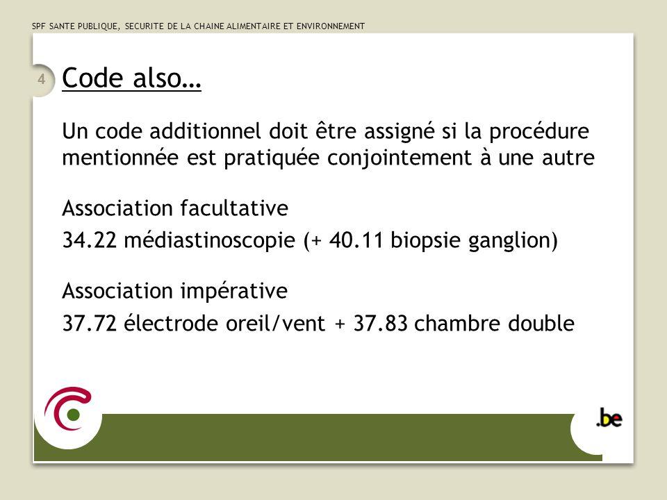 SPF SANTE PUBLIQUE, SECURITE DE LA CHAINE ALIMENTAIRE ET ENVIRONNEMENT 15 Stents angioplastie sans stent OUI stent sans angioplastie NON