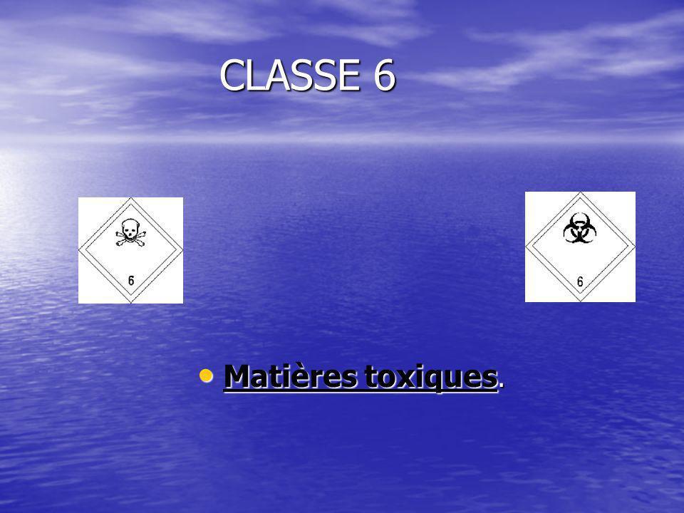 CLASSE 6 Matières toxiques. Matières toxiques.