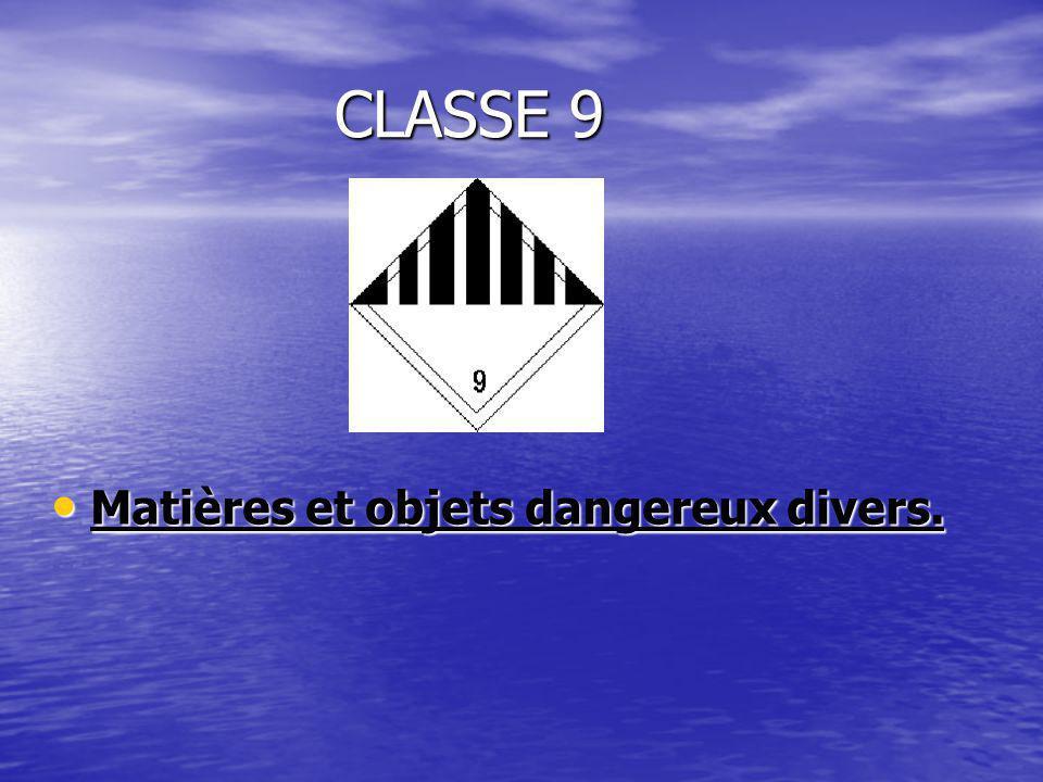 CLASSE 9 Matières et objets dangereux divers. Matières et objets dangereux divers.
