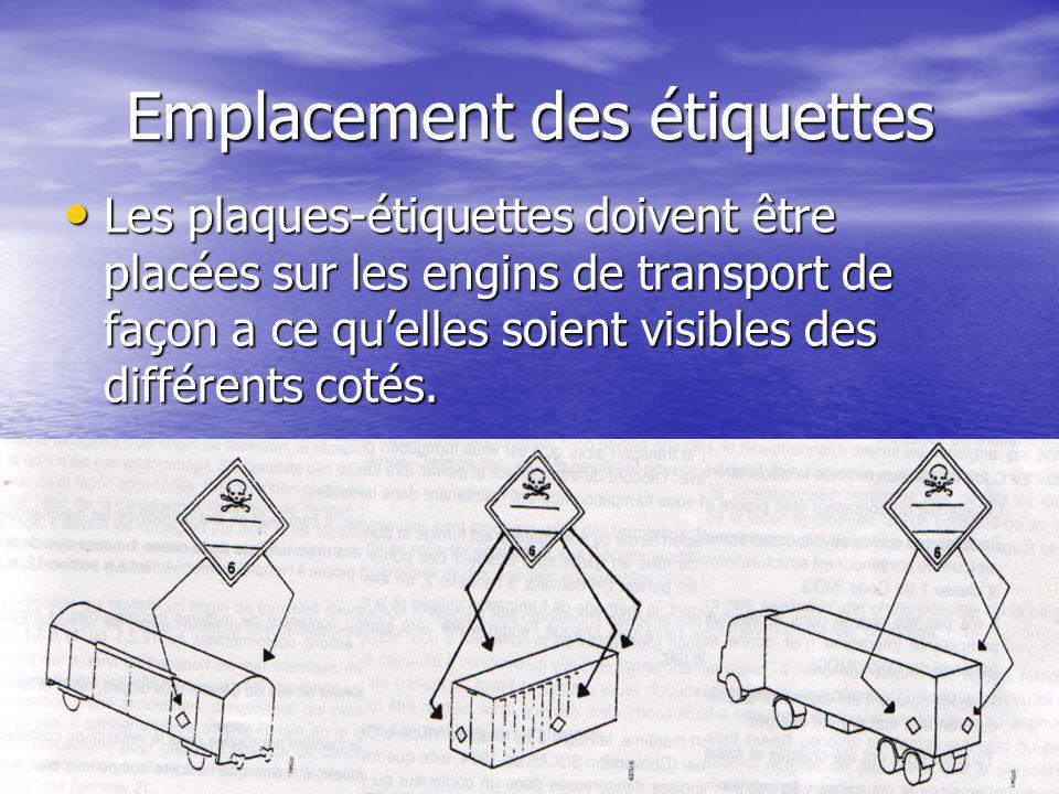 Emplacement des étiquettes Les plaques-étiquettes doivent être placées sur les engins de transport de façon a ce qu'elles soient visibles des différen