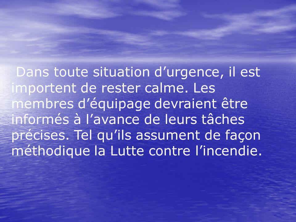 Dans toute situation d'urgence, il est importent de rester calme.