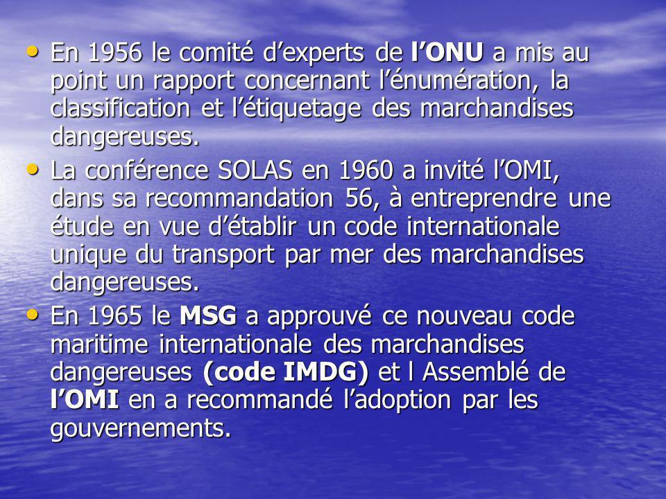 En 1956 le comité d'experts de l'ONU a mis au point un rapport concernant l'énumération, la classification et l'étiquetage des marchandises dangereuse
