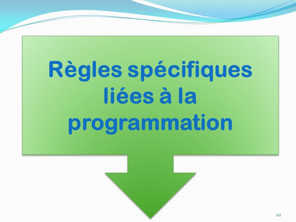 Règles spécifiques liées à la programmation 22