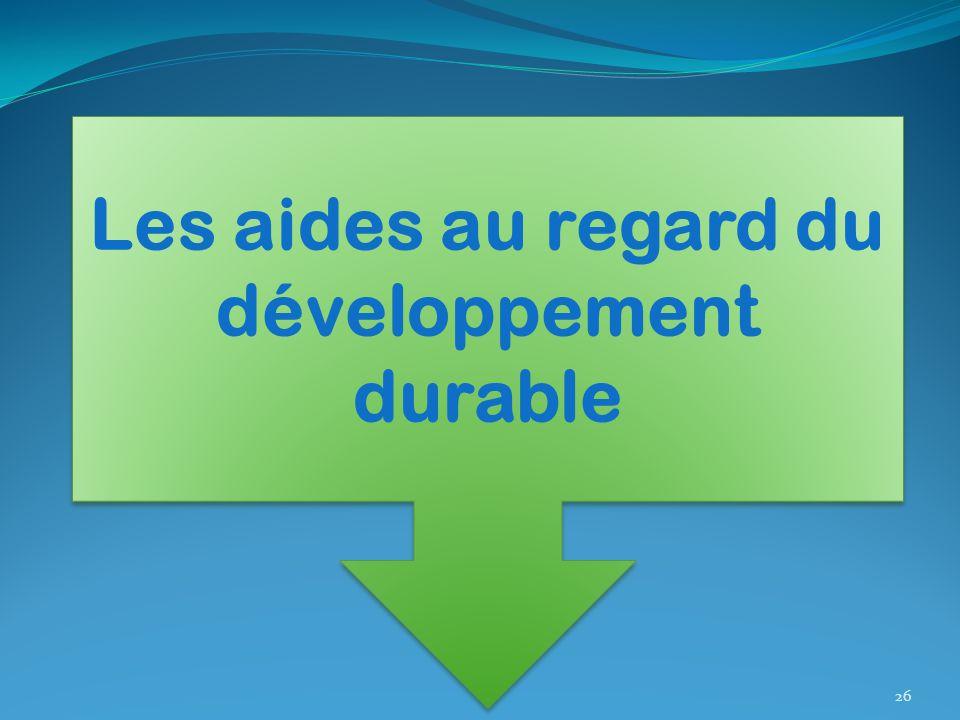 26 Les aides au regard du développement durable