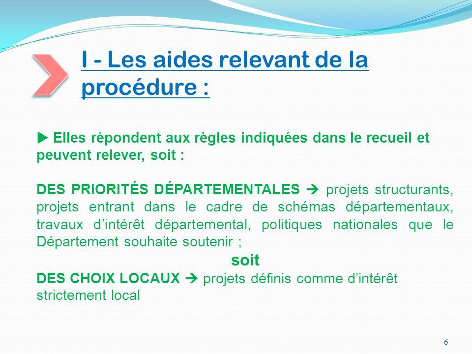 II - Les aides hors procédure : 7  Les modalités et le taux d'aide sont spécifiques en fonction du thème  se référer à la fiche thématique spécifique (espaces naturels sensibles…)