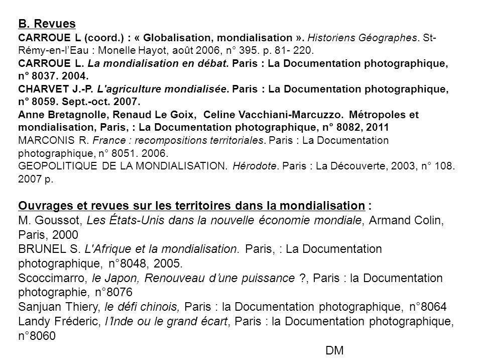 B. Revues CARROUE L (coord.) : « Globalisation, mondialisation ». Historiens Géographes. St- Rémy-en-l'Eau : Monelle Hayot, août 2006, n° 395. p. 81-