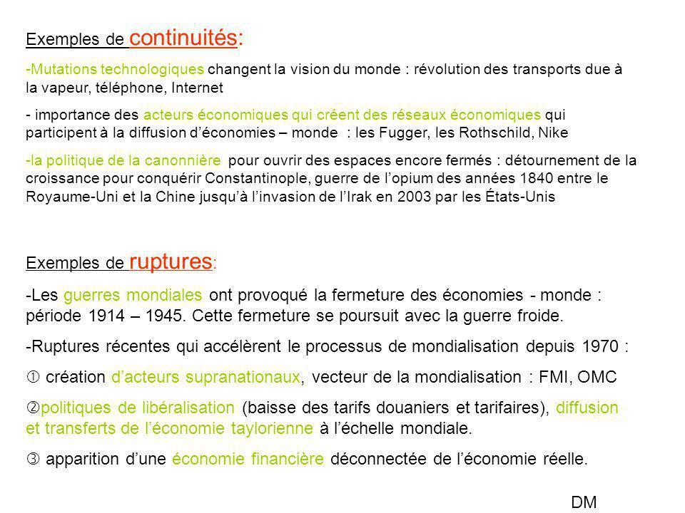 Exemples de continuités: -Mutations technologiques changent la vision du monde : révolution des transports due à la vapeur, téléphone, Internet - impo