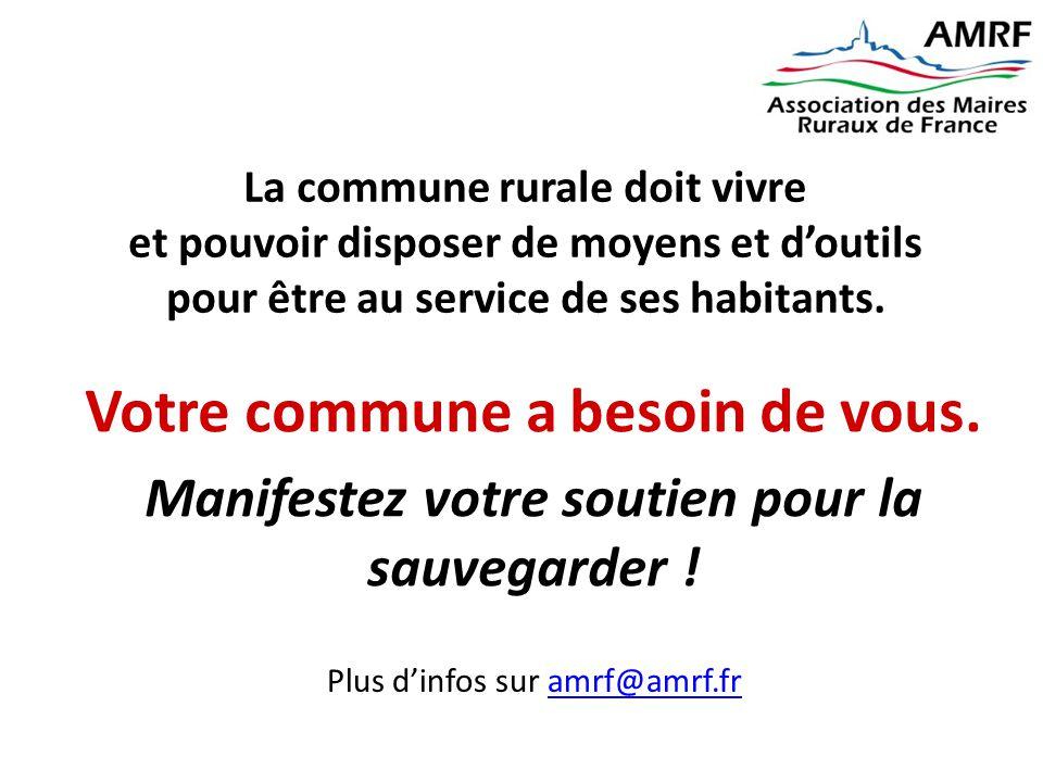 Votre commune a besoin de vous. Manifestez votre soutien pour la sauvegarder ! Plus d'infos sur amrf@amrf.framrf@amrf.fr La commune rurale doit vivre