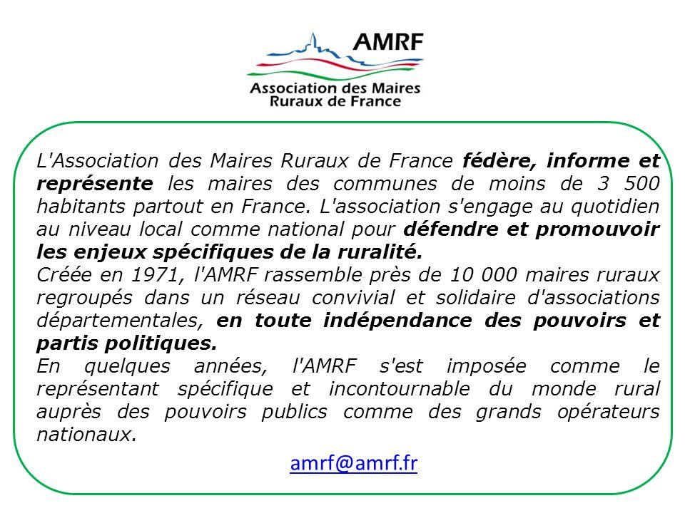 amrf@amrf.fr L'Association des Maires Ruraux de France fédère, informe et représente les maires des communes de moins de 3 500 habitants partout en Fr