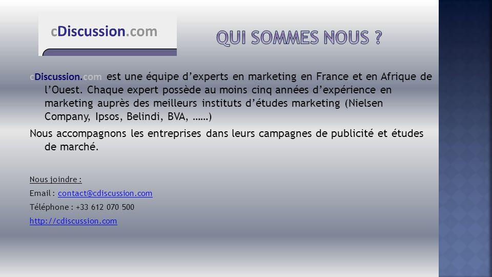 cDiscussion.com est une équipe d'experts en marketing en France et en Afrique de l'Ouest. Chaque expert possède au moins cinq années d'expérience en m