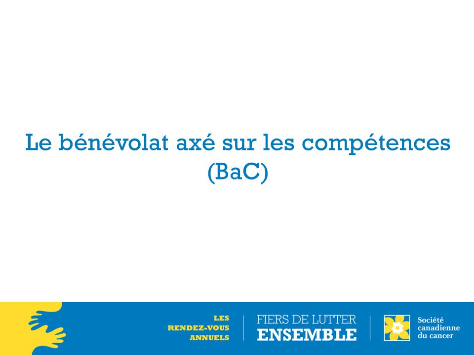 Le bénévolat axé sur les compétences (BaC)