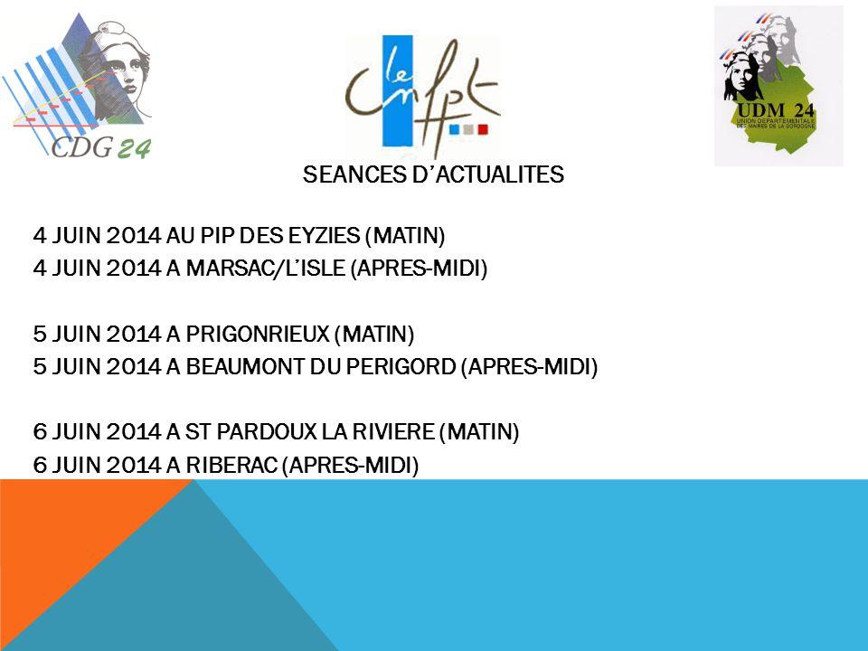 SEANCES D'ACTUALITES 4 JUIN 2014 AU PIP DES EYZIES (MATIN) 4 JUIN 2014 A MARSAC/L'ISLE (APRES-MIDI) 5 JUIN 2014 A PRIGONRIEUX (MATIN) 5 JUIN 2014 A BE