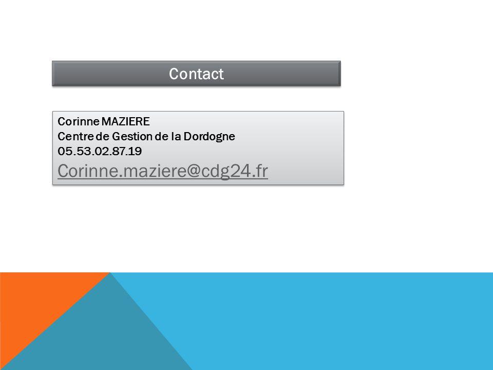 Contact Corinne MAZIERE Centre de Gestion de la Dordogne 05.53.02.87.19 Corinne.maziere@cdg24.fr Corinne MAZIERE Centre de Gestion de la Dordogne 05.5