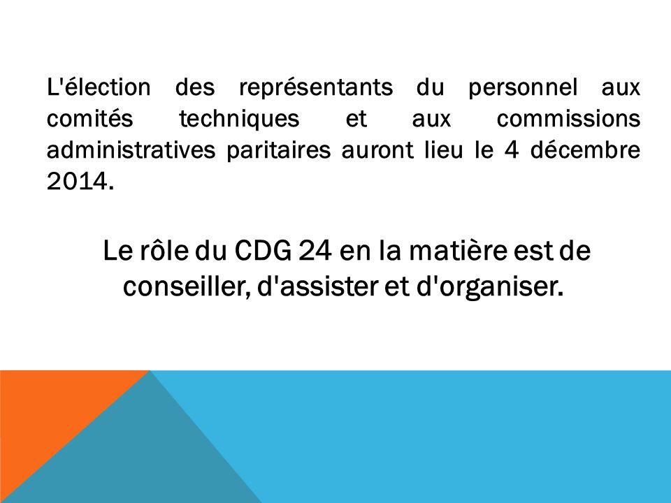 L'élection des représentants du personnel aux comités techniques et aux commissions administratives paritaires auront lieu le 4 décembre 2014. Le rôle