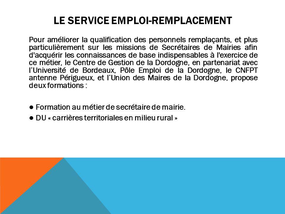 LE SERVICE EMPLOI-REMPLACEMENT Pour améliorer la qualification des personnels remplaçants, et plus particulièrement sur les missions de Secrétaires de