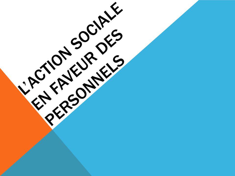 L'ACTION SOCIALE EN FAVEUR DES PERSONNELS