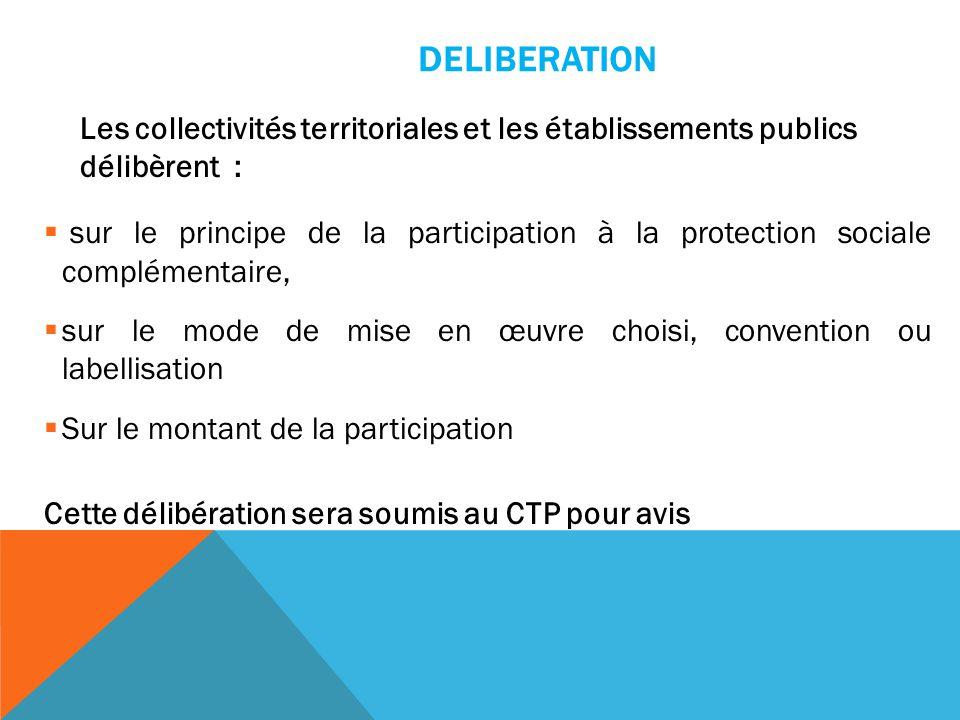 DELIBERATION Les collectivités territoriales et les établissements publics délibèrent :  sur le principe de la participation à la protection sociale