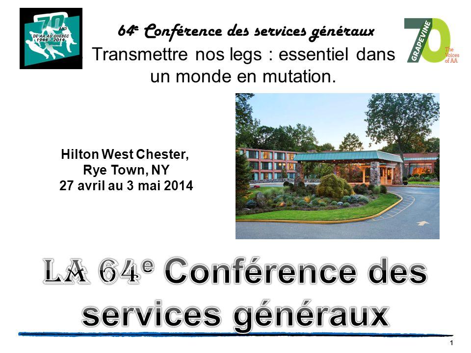 1 64 e Conférence des services généraux Transmettre nos legs : essentiel dans un monde en mutation.