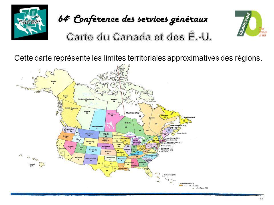 11 64 e Conférence des services généraux Cette carte représente les limites territoriales approximatives des régions.