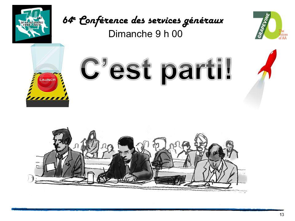 13 64 e Conférence des services généraux Dimanche 9 h 00