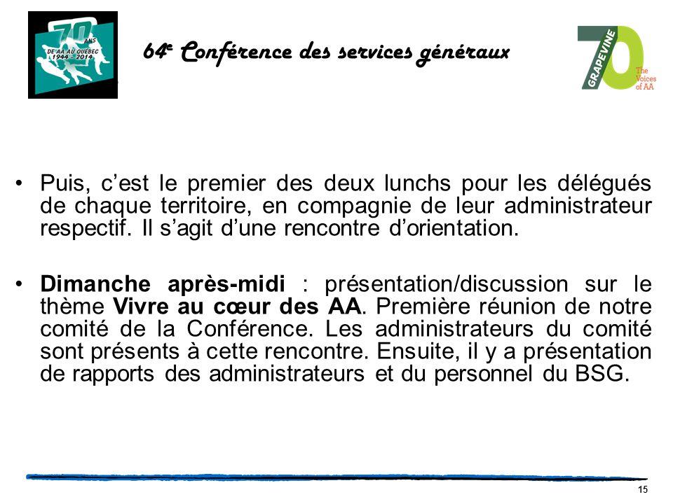 15 64 e Conférence des services généraux Puis, c'est le premier des deux lunchs pour les délégués de chaque territoire, en compagnie de leur administrateur respectif.