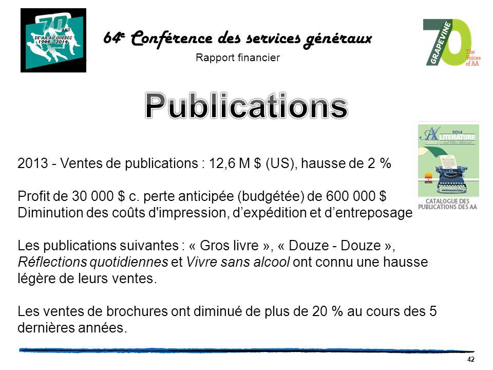 42 2013 - Ventes de publications : 12,6 M $ (US), hausse de 2 % Profit de 30 000 $ c.