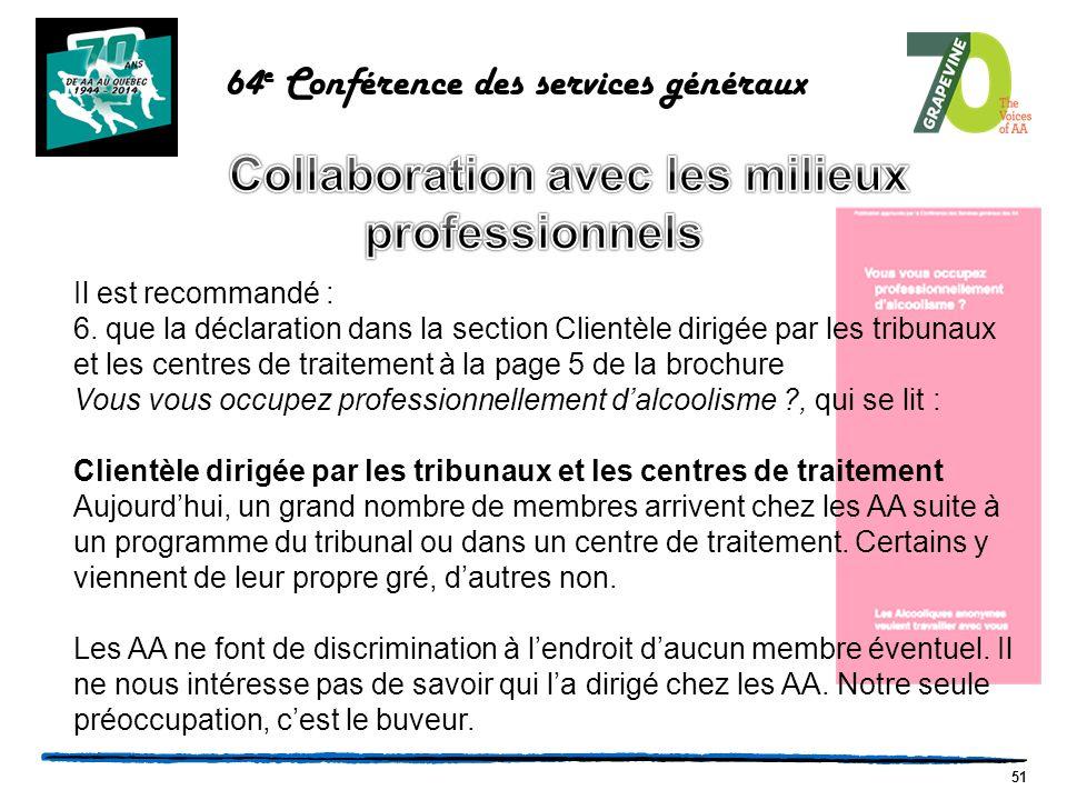 51 64 e Conférence des services généraux Il est recommandé : 6.