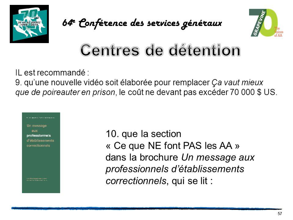57 64 e Conférence des services généraux IL est recommandé : 9.