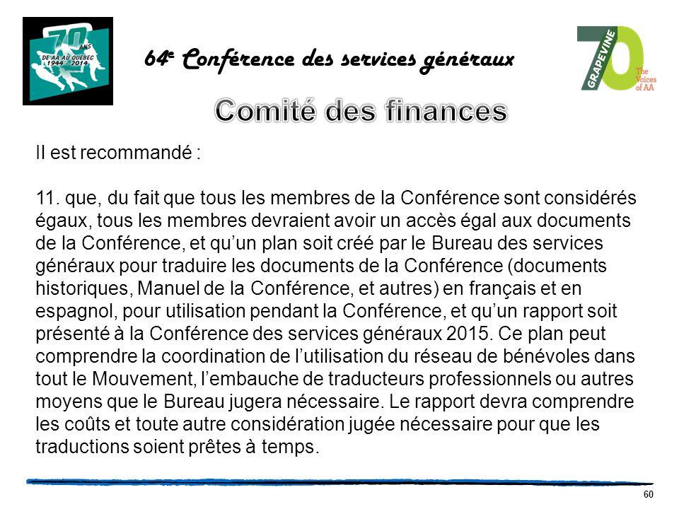 60 64 e Conférence des services généraux Il est recommandé : 11.
