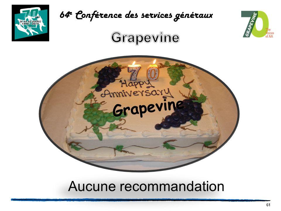 61 Grapevine Aucune recommandation 64 e Conférence des services généraux