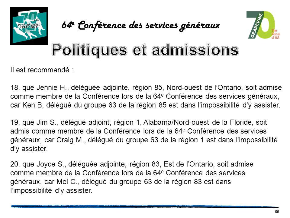 66 64 e Conférence des services généraux Il est recommandé : 18.