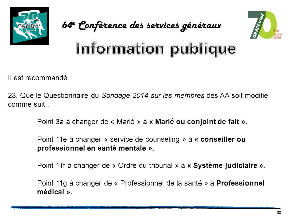 68 64 e Conférence des services généraux Il est recommandé : 23.