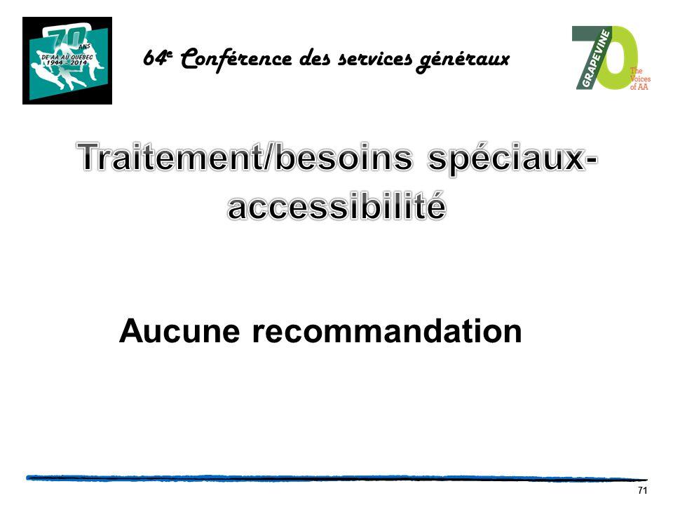 71 64 e Conférence des services généraux Aucune recommandation
